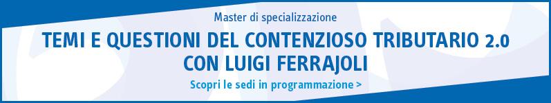 Temi e questioni del contenzioso tributario 2.0 con Luigi Ferrajoli