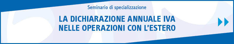 La dichiarazione annuale Iva nelle operazioni con l'estero