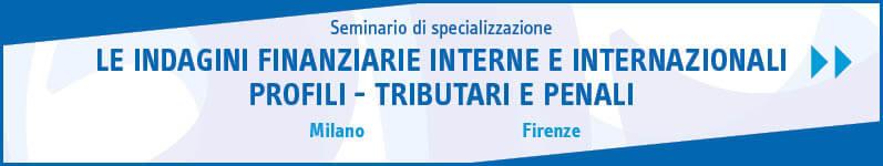 Le indagini finanziarie interne e internazionali profili – tributari e penali