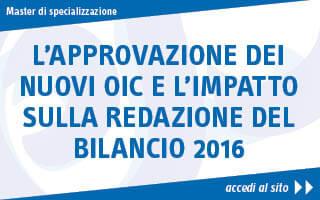 Approvazione dei nuovi OIC e l'impatto sulla redazione del bilancio 2016