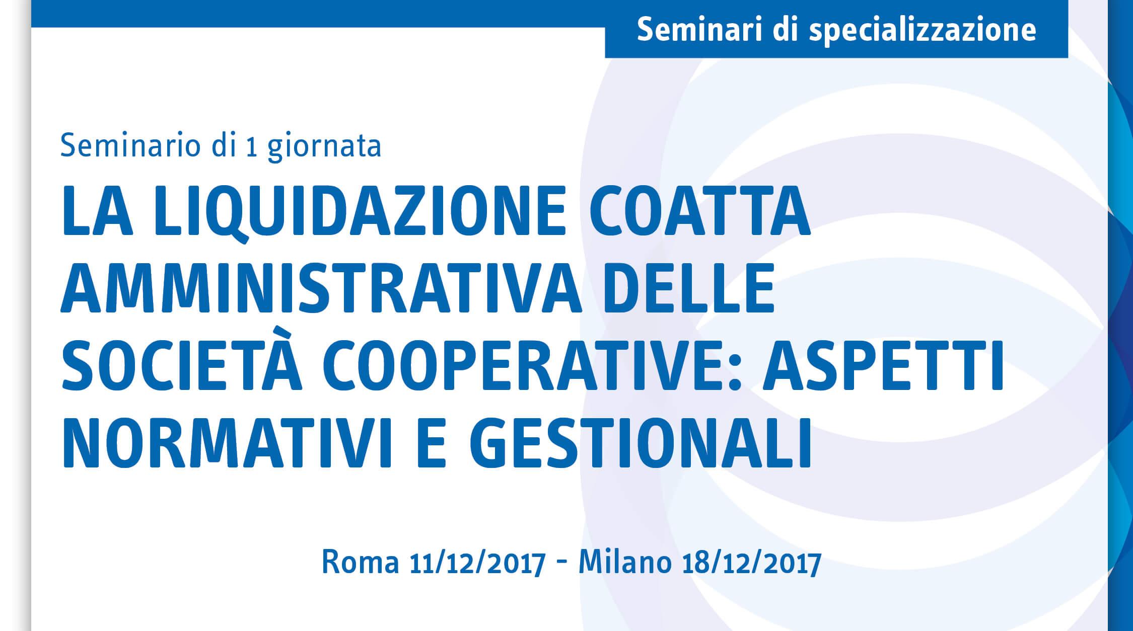 La liquidazione coatta amministrativa delle società cooperative: aspetti normativi e gestionali