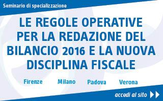 Le regole operative per la redazione del bilancio 2016 e la nuova disciplina fiscale