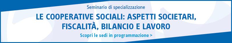 Le cooperative sociali: aspetti societari, fiscalità, bilancio e lavoro
