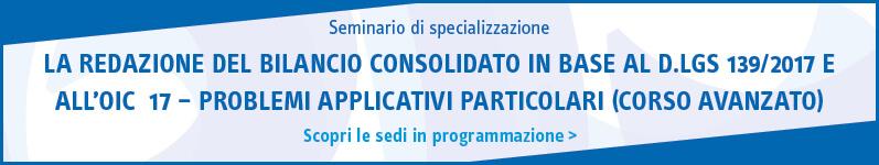 La redazione del bilancio consolidato in base al D. Lgs. 139/2017 e all'OIC 17 – Problemi applicativi particolari