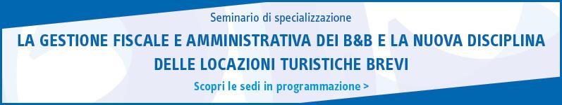 La gestione fiscale e amministrativa dei B&B e la nuova disciplina delle locazioni turistiche brevi