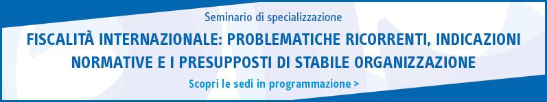 Fiscalità internazionale: problematiche ricorrenti, indicazioni normative e i presupposti di stabile organizzazione