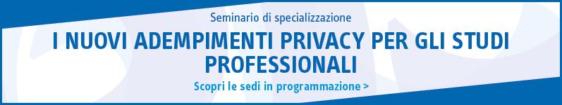 I nuovi adempimenti privacy per gli studi professionali