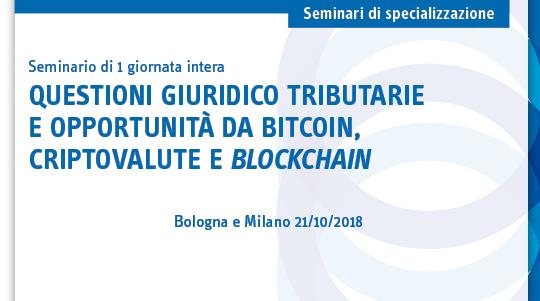 Questioni giuridico tributarie e opportunità da bitcoin, criptovalute e blockchain