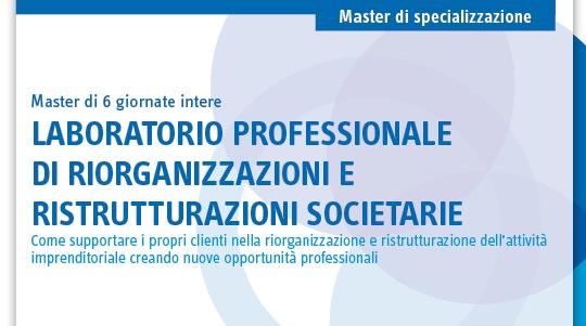 Laboratorio professionale di riorganizzazioni e ristrutturazioni societarie