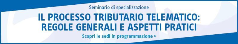Il processo tributario telematico: regole generali ed aspetti pratici