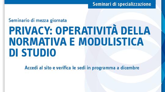 Privacy: operatività della normativa e modulistica di studio