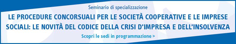 Le procedure concorsuali per le società cooperative e le imprese sociali: le novità del codice della crisi d'impresa e dell'insolvenza