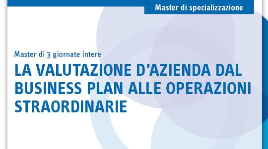 La valutazione d'azienda dal business plan alle operazioni straordinarie