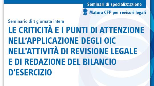 Le criticità e i punti di attenzione nell'applicazione degli OIC nell'attività di revisione legale e di redazione del bilancio d'esercizio