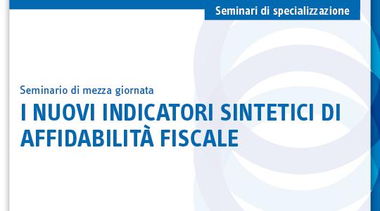 I nuovi indicatori sintetici di affidabilità fiscale