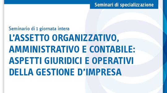 L'assetto organizzativo, amministrativo e contabile: Aspetti giuridici e operativi della gestione d'impresa