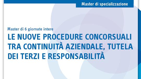 Le nuove procedure concorsuali tra continuità aziendale, tutela dei terzi e responsabilità