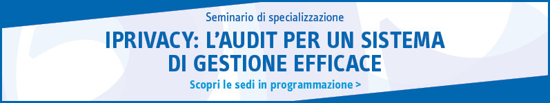 Privacy: l'audit per un sistema di gestione efficace