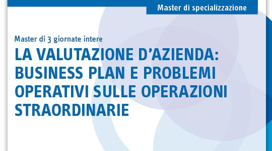 La valutazione d'azienda: business plan e problemi operativi sulle operazioni straordinarie