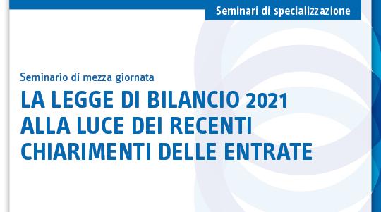 La legge di bilancio 2021 alla luce dei recenti chiarimenti delle entrate
