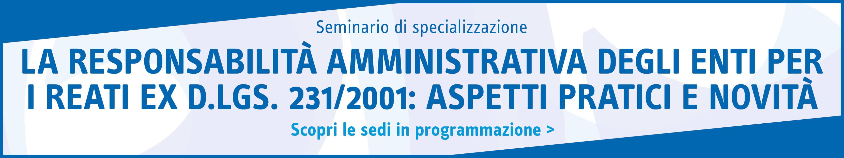 La responsabilità amministrativa degli enti per i reati ex D.Lgs. 231/2001: aspetti pratici e novità normative