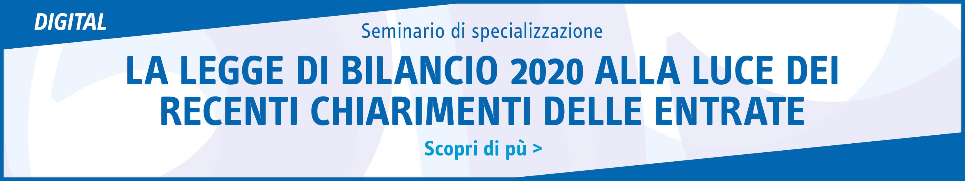 La legge di bilancio 2020 alla luce dei recenti chiarimenti delle entrate