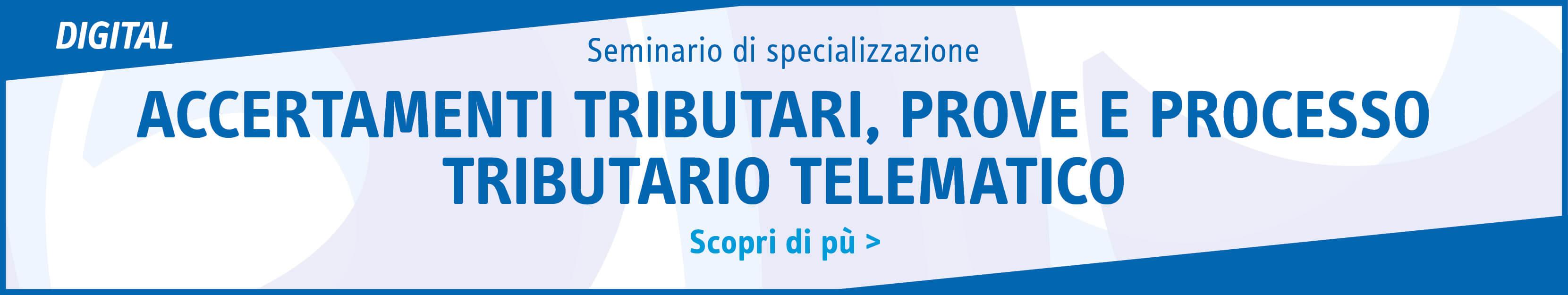Accertamenti tributari, prove e processo tributario telematico