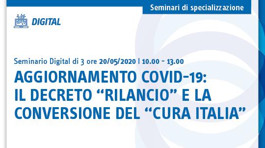 """Aggiornamento Covid-19: il Decreto """"rilancio"""" e la conversione del """"cura Italia"""""""