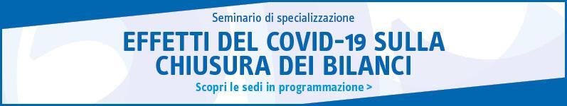 Effetti del Covid-19 sulla chiusura dei bilanci