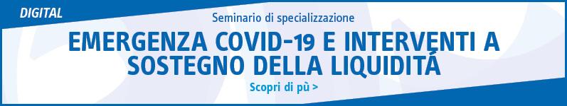 Emergenza Covid-19 e interventi a sostegno della liquidità