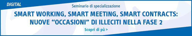 """Smart working, smart meeting, smart contracts: nuove """"occasioni"""" di illeciti nella fase 2"""