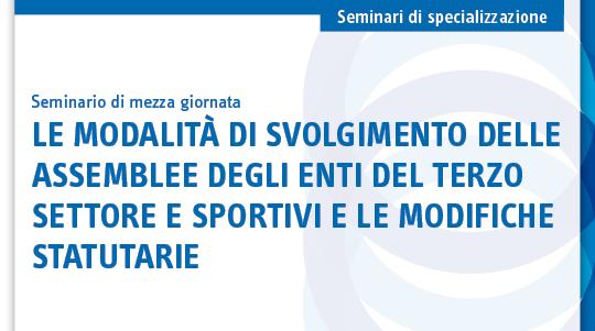 Le modalità di svolgimento delle assemblee degli enti del terzo settore e sportivi e le modifiche statutarie