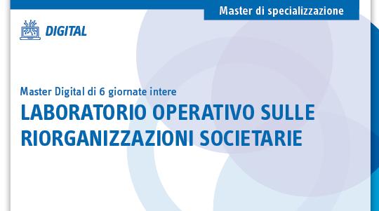 Laboratorio operativo sulle riorganizzazioni societarie
