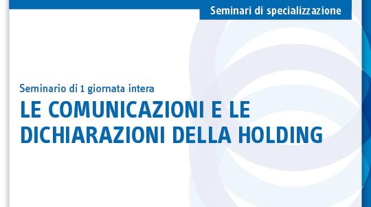 Le comunicazioni e le dichiarazioni della holding