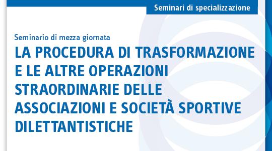 La procedura di trasformazione e le altre operazioni straordinarie delle associazioni e società sportive dilettantistiche