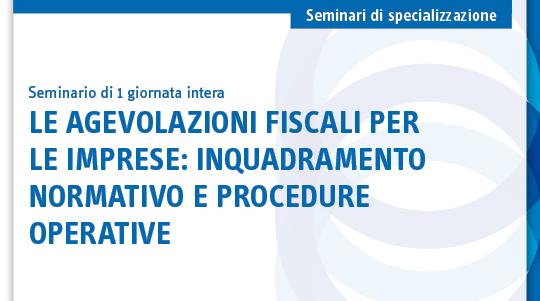 Le agevolazioni fiscali per le imprese: inquadramento normativo e procedure operative