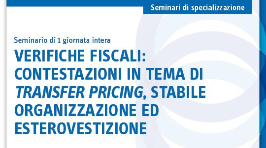 Verifiche fiscali: contestazioni in tema di transfer pricing, stabile organizzazione ed esterovestizione