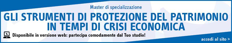 Gli strumenti di protezione del patrimonio in tempi di crisi economica
