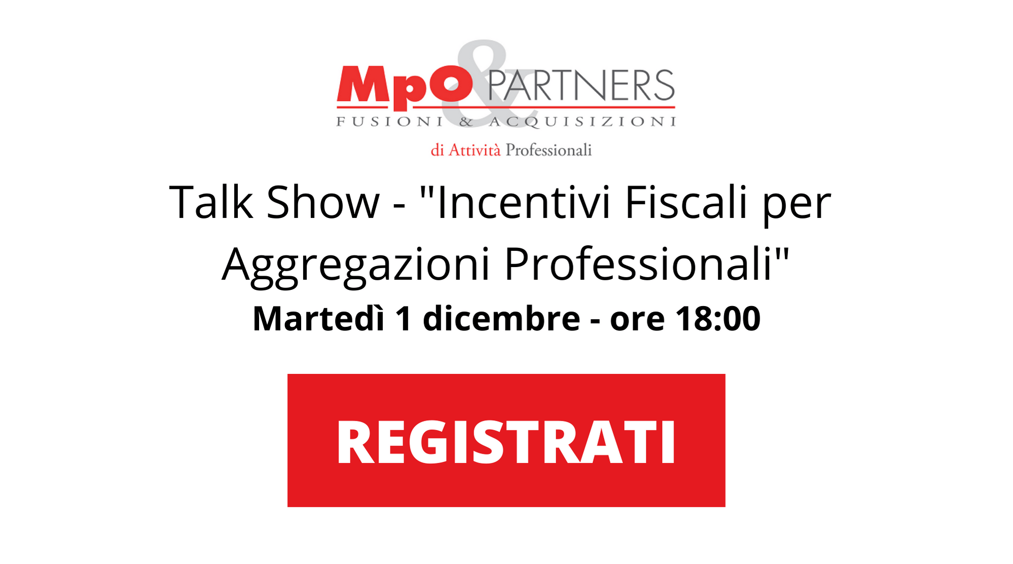 MPO Talk Show – Futuro e Professioni: Incentivi Fiscali per Aggregazioni Professionali