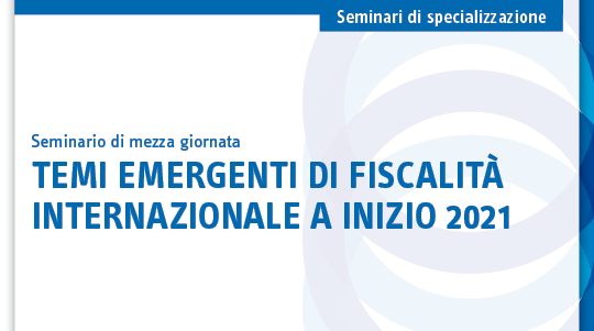 Temi emergenti di fiscalità internazionale a inizio 2021