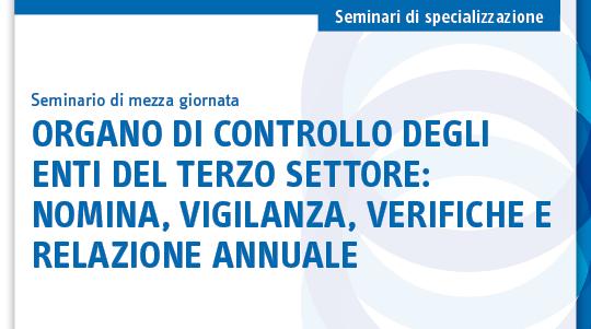 Organo di controllo degli enti del terzo settore: nomina, vigilanza, verifiche e relazione annuale
