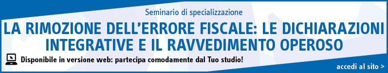La rimozione dell'errore fiscale: le dichiarazioni integrative e il ravvedimento operoso