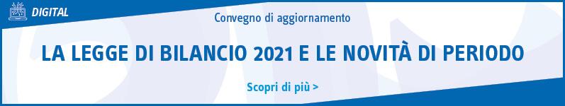 La legge di bilancio 2021 e le novità di periodo