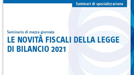 Le novità fiscali della legge di bilancio 2021