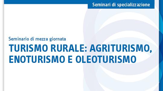 Turismo rurale: agriturismo, enoturismo e oleoturismo