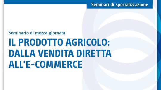 Il prodotto agricolo: dalla vendita diretta all'e-commerce