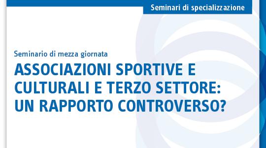 Associazioni sportive e culturali e terzo settore: un rapporto controverso?