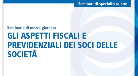Gli aspetti fiscali e previdenziali dei soci delle società