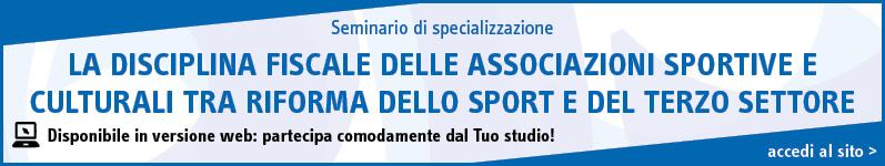 La disciplina fiscale delle associazioni sportive e culturali tra riforma dello sport e del terzo settore